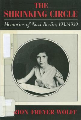 The shrinking circle : memories of Nazi Berlin, 1933–1939