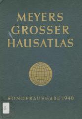 Meyers grosser hausatlas : mit 213 Haupt- und Nebenkarten, einem alphabetischen Namenverzeichnis mit rund 100000 Namen und einer geographischen Einleitung mit 79 Farbigen Textabbildungen