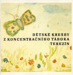 Dětské kresby z koncentračního tábora Terezín