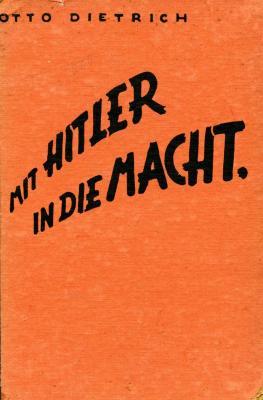 Mit Hitler in die macht : persönliche erlebnisse mit meinem Führer