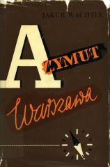 Azymut Warszawa : z dziejów 2 berlińskiego pułku piechoty