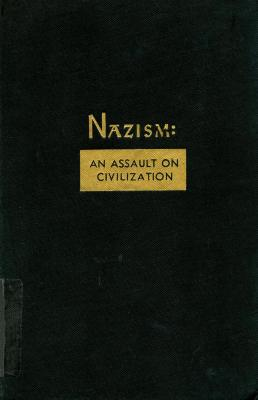 Nazism : an assault on civilization