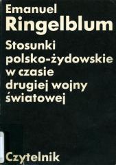 Stosunki polsko-żydowskie w czasie drugiej wojny światowej : uwagi i spostrzezenia