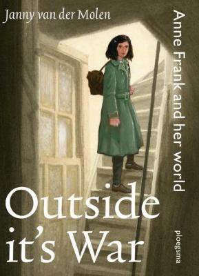 Outside it's war : Anne Frank and her world