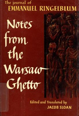 Notes from the Warsaw ghetto : the journal of Emmanuel Ringelblum