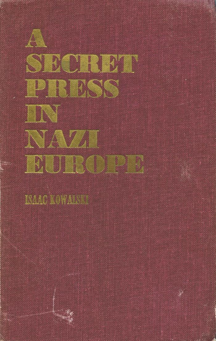A secret press in Nazi Europe : the story of a Jewish united partisan organization