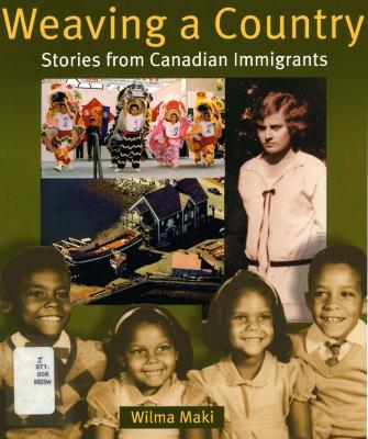 Weaving a country : stories from Canadian immigrants