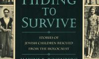 Hiding to survive : stories of Jewish children rescued from the Holocaust