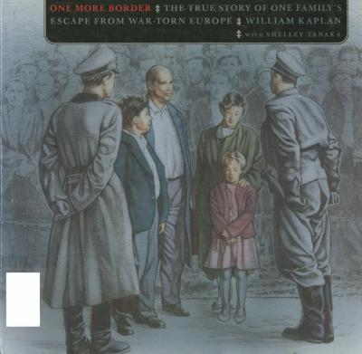 One more border : the true story of one family's escape from war-torn Europe