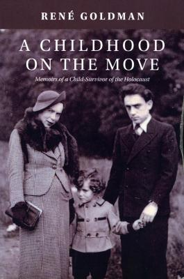 A childhood on the move : memoirs of a child-survivor of the Holocaust