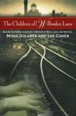The children of Willesden Lane : beyond the kindertransport : a memoir of music, love, and survival