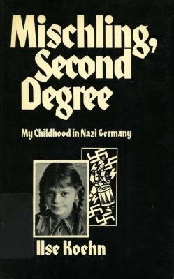 Mischling, second degree : my childhood in Nazi Germany