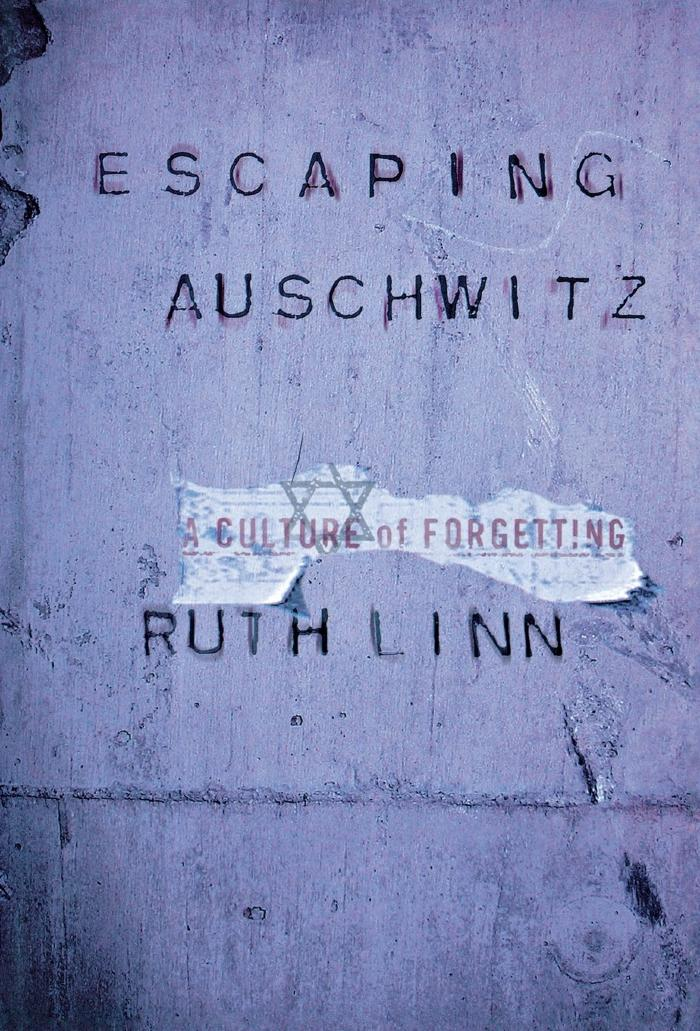 Escaping Auschwitz : a culture of forgetting