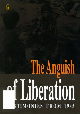The anguish of liberation : testimonies from 1945