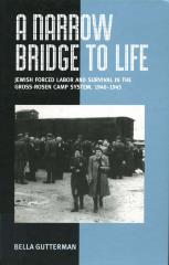 A narrow bridge to life : Jewish slaves in labor camps in the Third Reich : the case of the Gross-Rosen concentration camp network