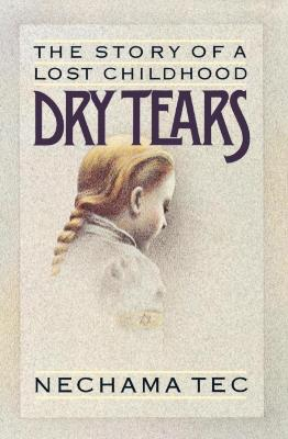 Dry tears : the story of a lost childhood