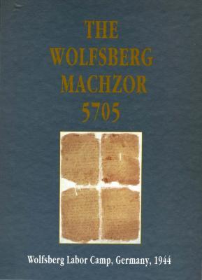The Wolfsberg labor camp machzor, 5705 (1944)