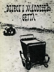 Dzieci i młodzież getta = Children and youth of the ghetto