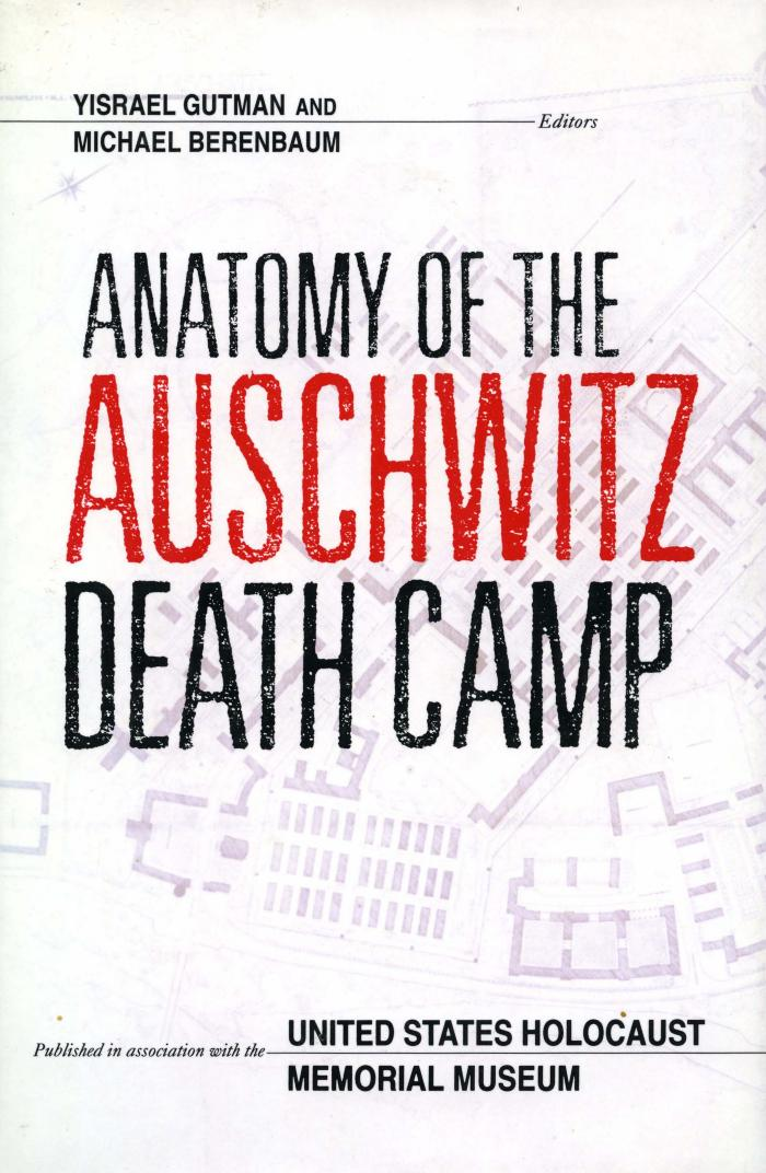 Anatomy of the Auschwitz death camp