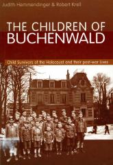 The children of Buchenwald : child survivors of the Holocaust and their post-war lives