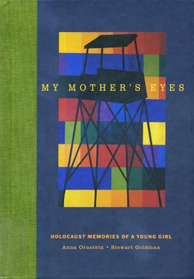 My mother's eyes : Holocaust memories of a young girl