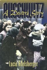 Auschwitz : a doctor's story
