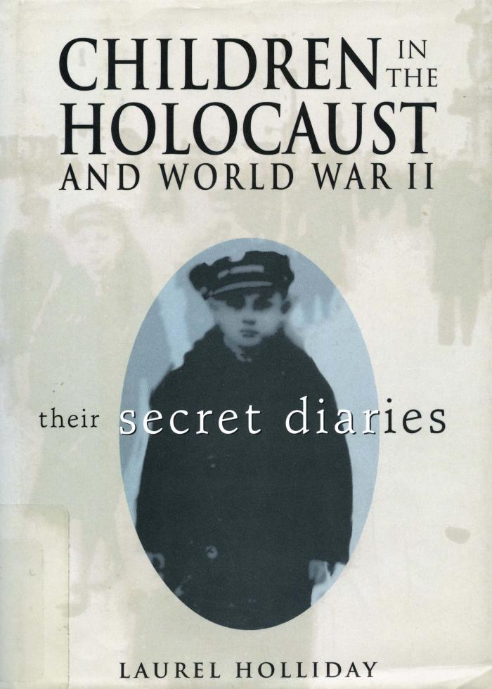 Children in the Holocaust and World War II : their secret diaries