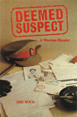 Deemed suspect : a wartime blunder