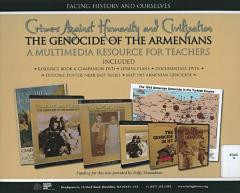 Crimes against humanity and civilization : the genocide of the Armenians : a multimedia resource for teachers