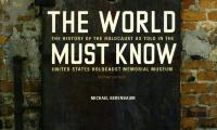 The world must know : the history of the Holocaust as told in the United States Holocaust Memorial Museum