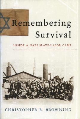 Remembering survival : inside a Nazi slave-labor camp