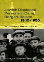 Jewish displaced persons in Camp Bergen-Belsen 1945–1950 : the unique photo album of Zippy Orlin
