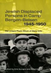 Jewish displaced persons in Camp Bergen-Belsen 1945–1950 : the unique photo album of Zippy Orlin