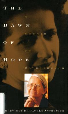 The dawn of hope : a memoir of Ravensbrück