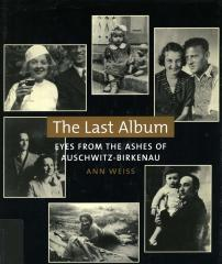 The last album : eyes from the ashes of Auschwitz-Birkenau