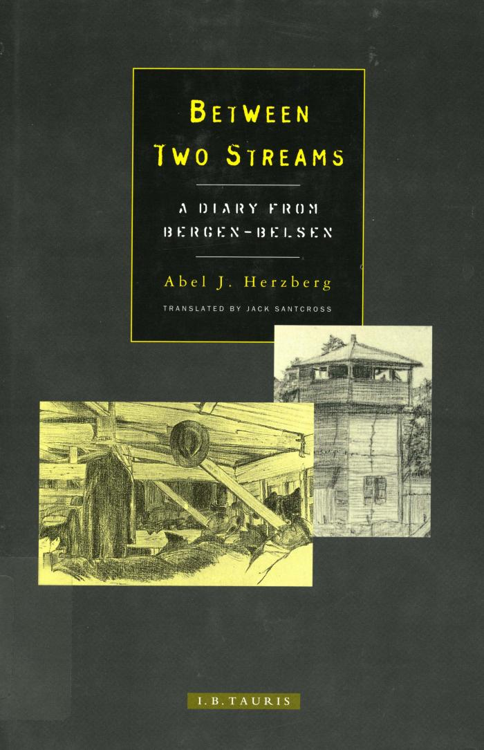 Between two streams : a diary from Bergen-Belsen