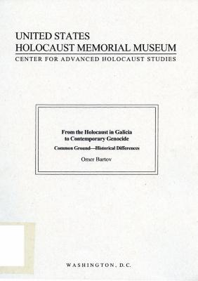 From the Holocaust in Galicia to contemporary genocide : common ground—historical differences