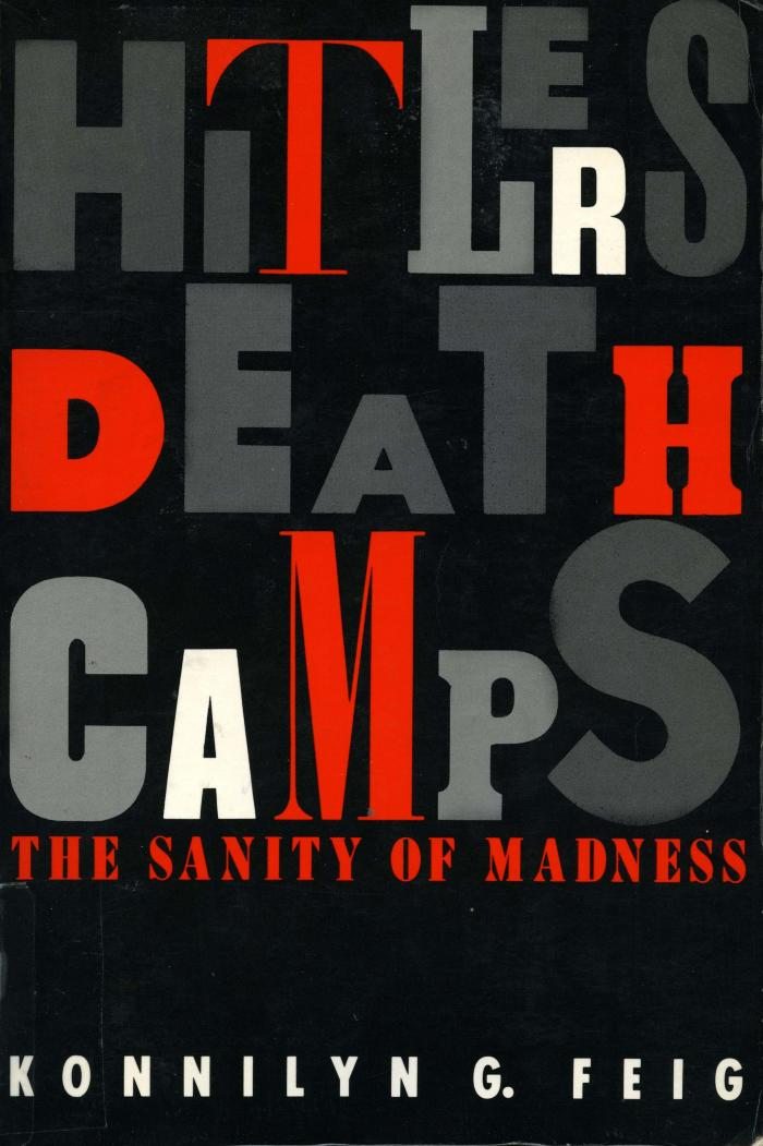 Hitler's death camps : the sanity of madness