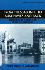 From Thessaloniki to Auschwitz and back : memories of a survivor from Thessaloniki