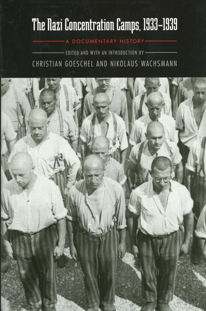 The Nazi concentration camps, 1933–1939 : a documentary history