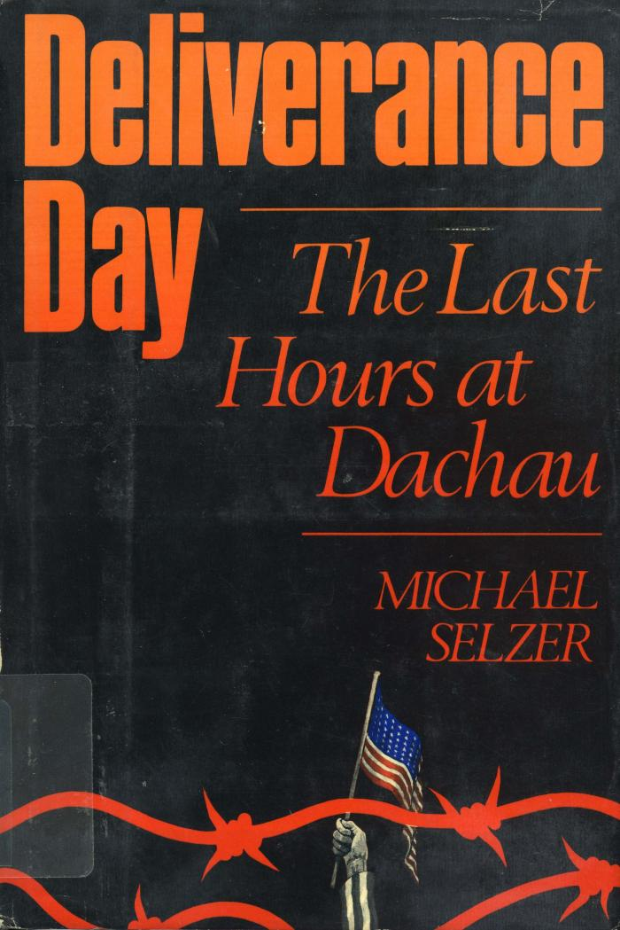Deliverance day : the last hours at Dachau