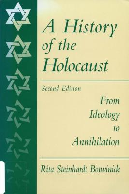 A history of the Holocaust : from ideology to annihilation
