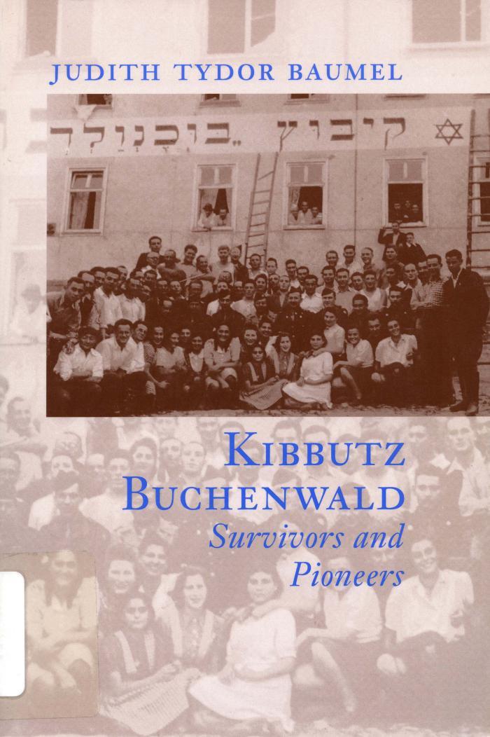 Kibbutz Buchenwald : survivors and pioneers