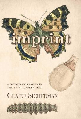 Imprint : a memoir of trauma in the third generation
