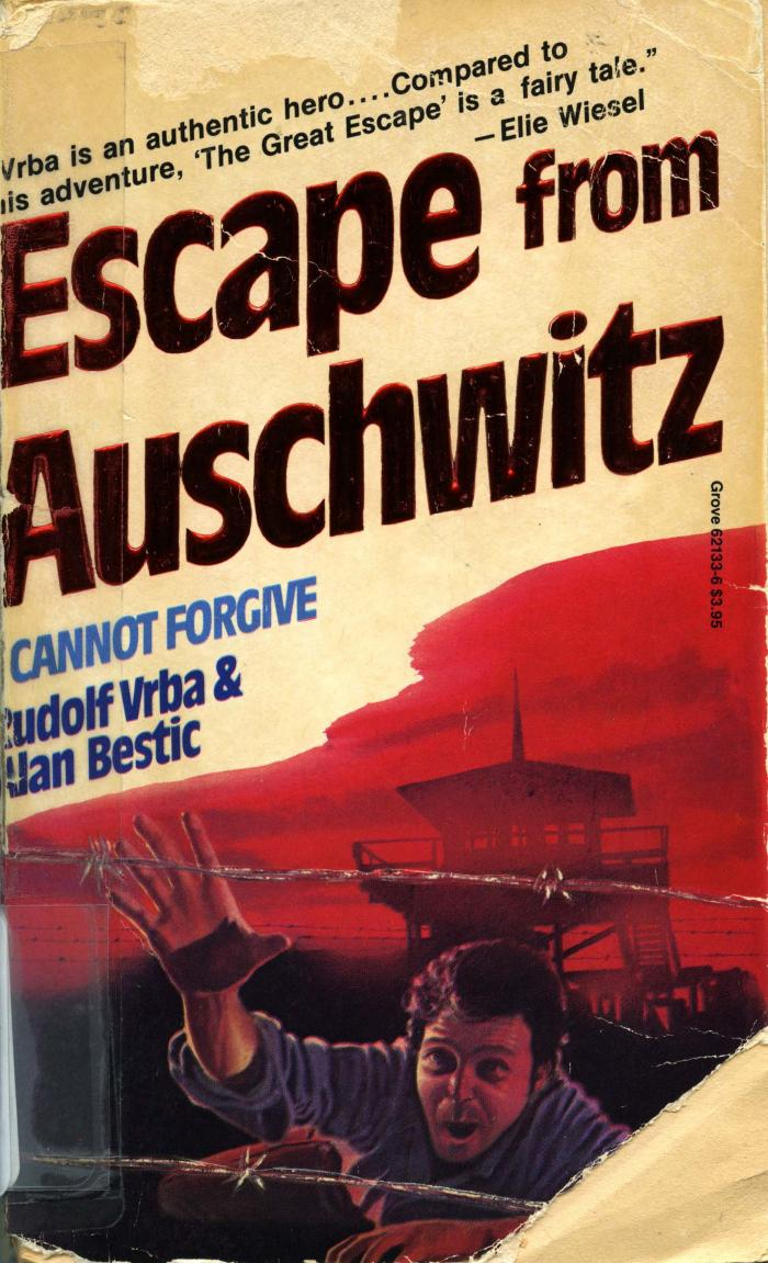 Escape from Auschwitz : I cannot forgive