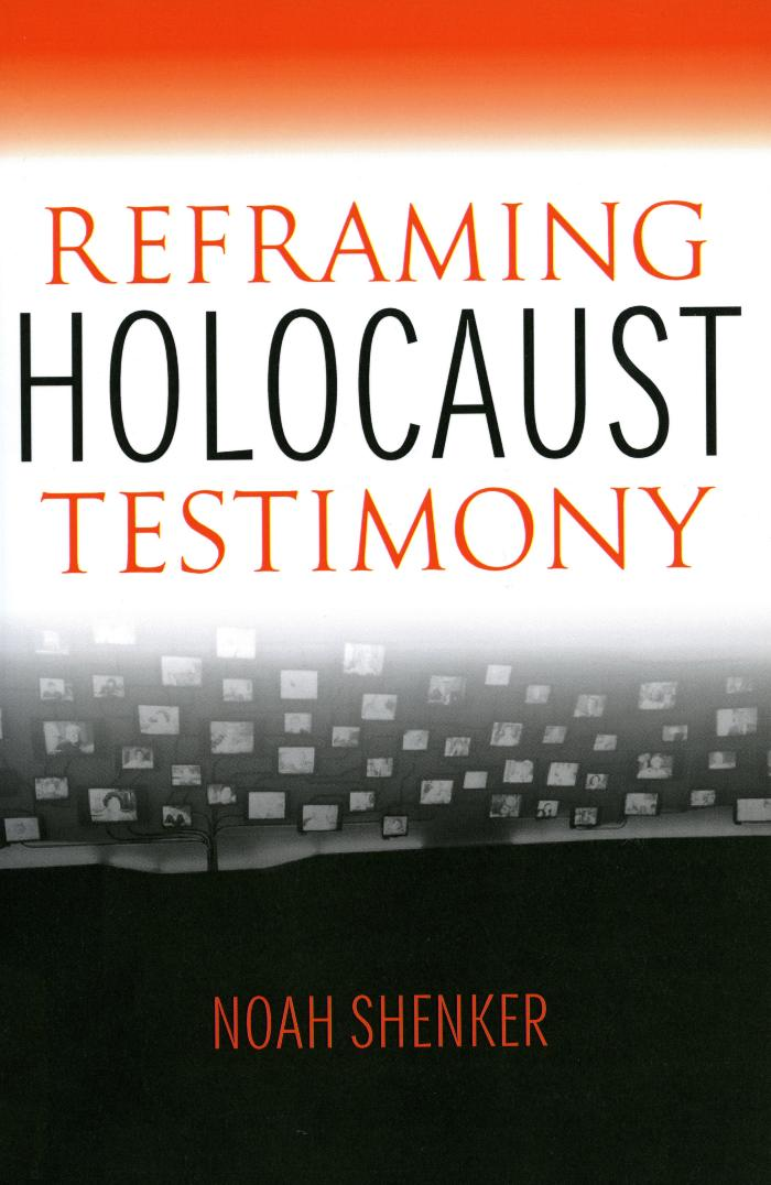 Reframing Holocaust testimony