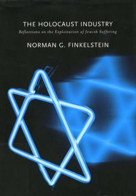 The Holocaust industry : reflections on the exploitation of Jewish suffering