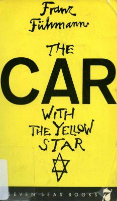 The car with the yellow star : fourteen days out of two decades