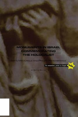 Monuments in Israel commemorating the Holocaust : state memorials and private remembrance