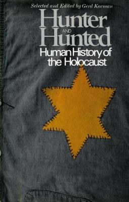 Hunter and hunted : human history of the Holocaust